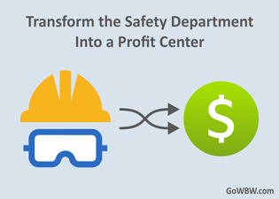 Transform your Health and Safety Department Into a Respected Profit Center